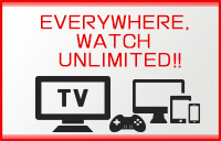 EVERYWHERE, WATCH UNLIMITED XCITY