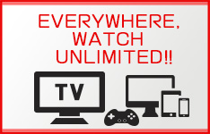 EVERYWHERE, WATCH UNLIMITED